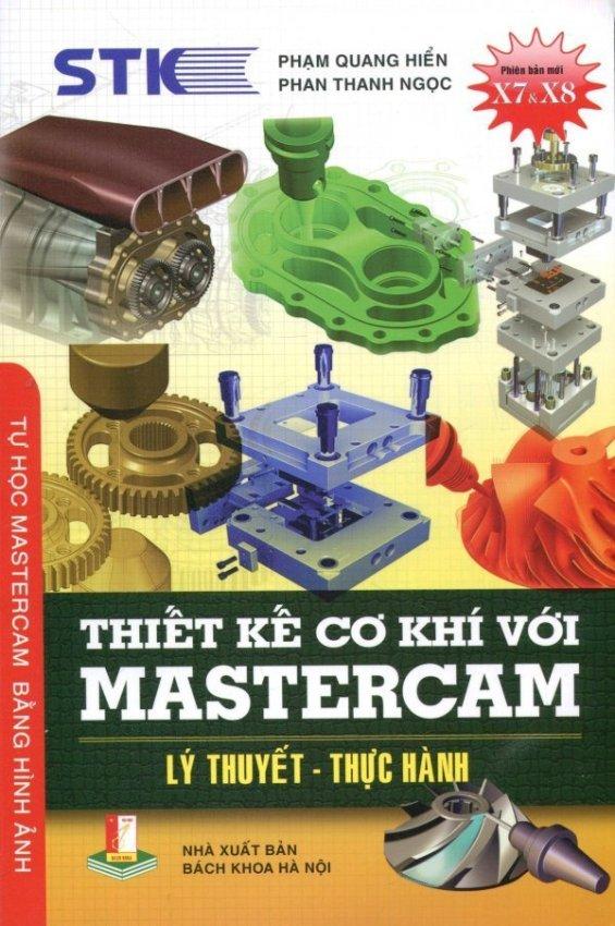Thiết Kế Cơ Khí Với Mastercam - Phạm Quang Hiển, Phan Thanh Ngọc