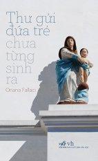 Thư gửi đứa trẻ chưa từng sinh ra - Oriana Fallaci