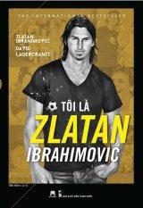 Tôi Là Zlatan Ibrahimović - Zlatan Ibrahimovic',David Lagercrantz,Trần Minh
