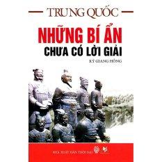 Trung Quốc - Những Bí Ẩn Chưa Có Trong Lời Giải - Kỷ Giang Hồng