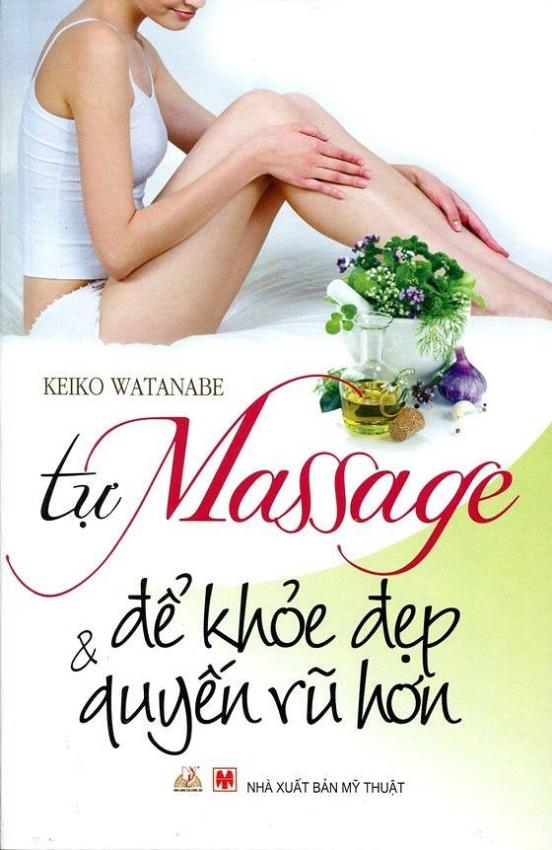 Tự học Massage để khỏe đẹp và quyến rũ