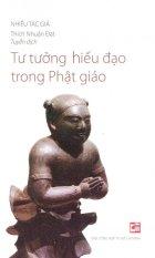 Tư Tưởng Hiếu Đạo Trong Phật Giáo - Thích Nhuận Đạt và Nhiều tác giả