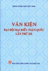 Văn Kiện Đại Hội Đại Biều Toàn Quốc Lần Thứ XII