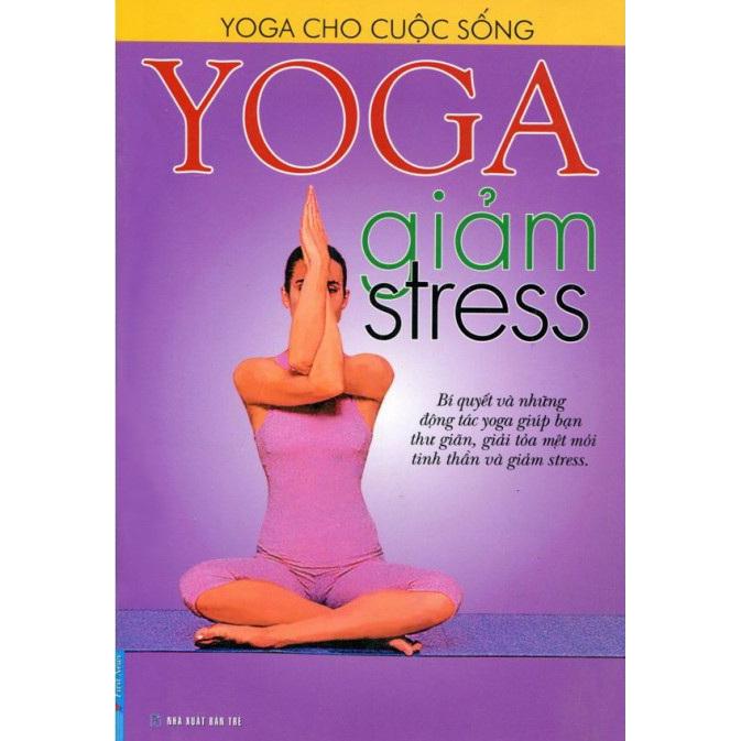 Yoga Giảm Stress - Nhiều Tác Giả