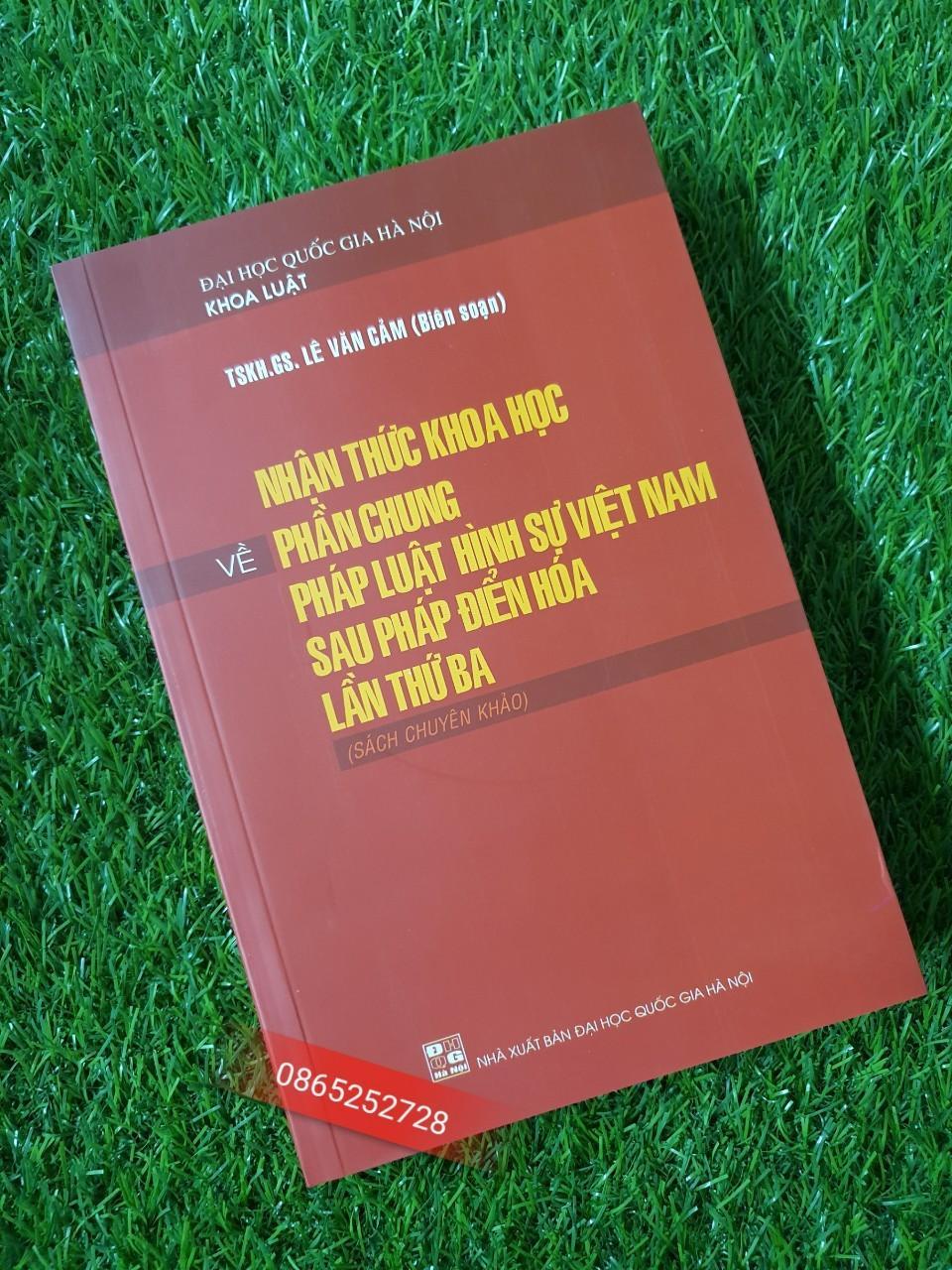 Mua Sách Luật - Nhận thức khoa học về phần chung pháp luật hình sự  Việt Nam sau pháp điển hóa lần thứ ba