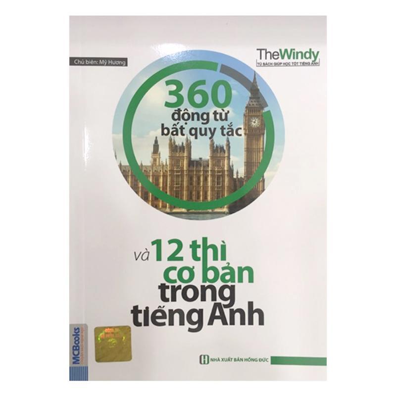 Mua 360 Động Từ Bất Quy Tắc Và 12 Thì Cơ Bản Trong Tiếng Anh - Mỹ Hương