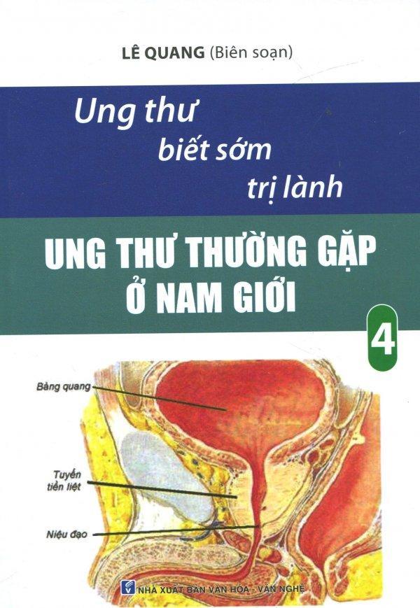 Mua Ung Thư Biết Sớm Trị Lành - Tập 4: Ung Thư Thường Gặp Ở Nam Giới - Lê Quang