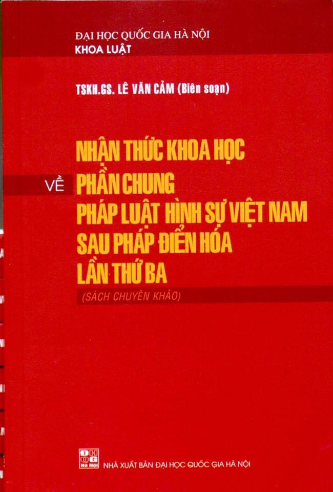 Mua Nhận thức khoa học về phần chung pháp luật hình sự Việt Nam sau Pháp điển hoá lần thứ ba (Sách chuyên khảo)
