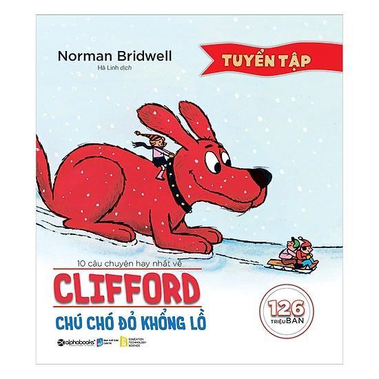 Mua Tuyển tập 10 câu chuyện hay nhất về Clifford- Chú chó đỏ khổng lồ