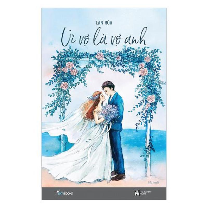 Mua Vì Vợ Là Vợ Anh + Tặng kèm Bookmark