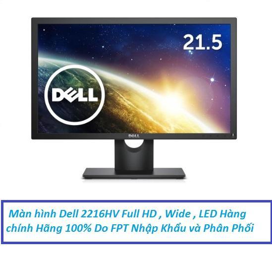 Màn hình Dell E2216HV 21.5 inch , Wide , LED , Full HD - ( FPT Phân Phối ) Bảo hành 36 Tháng