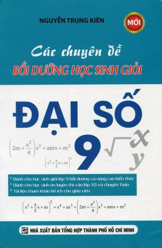 Mua Các Chuyên Đề Bồi Dưỡng Học Sinh Giỏi Đại Số 9 - Nguyễn Trung Kiên
