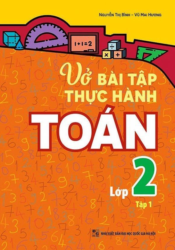 Mua Vở Bài Tập Thực Hành Toán Lớp 2 - Tập 1 - Vũ Mai Hương,Nguyễn Thị Bình