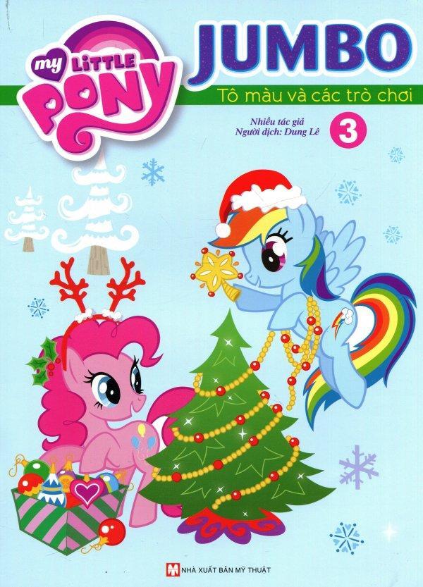 Mua My Little Pony - Jumbo Tô Màu Và Các Trò Chơi (Tập 3) - Nhiều Tác Giả,Dung Lê