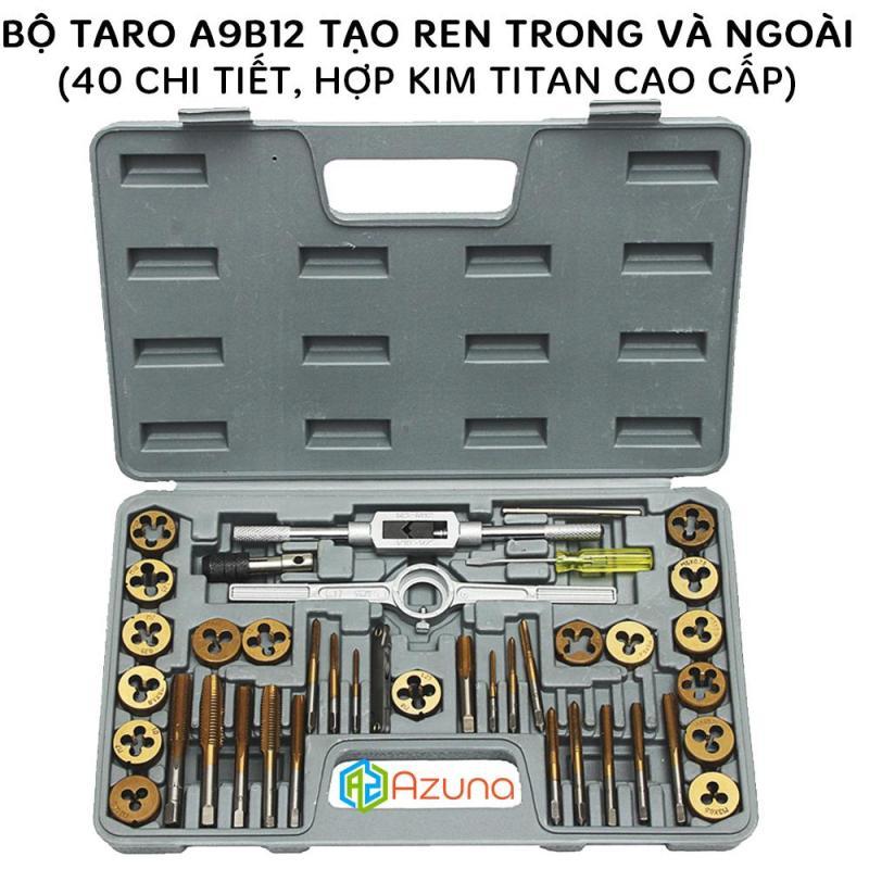 Bộ taro A9B12 tạo ren trong và ngoài 40 chi tiết (Phiên bản cao cấp gia cường thép titan có độ cứng cao)