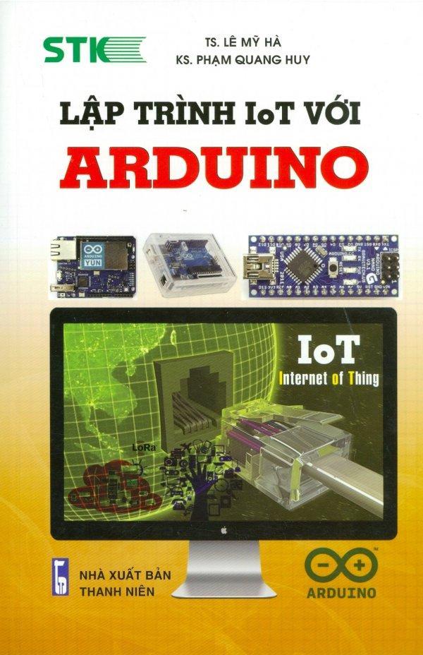 Mua Lập Trình IoT Với Arduino - Phạm Quang Huy,Lê Mỹ Hà