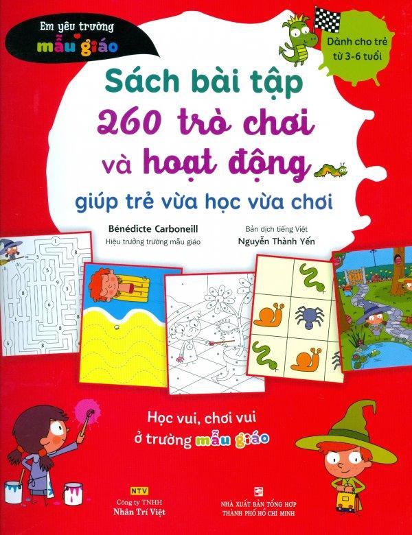Mua Sách Bài Tập 260 Trò Chơi Và Hoạt Động Giúp Trẻ Vừa Học Vừa Chơi - Bénédicte Carboneill,Nguyễn Thành Yến