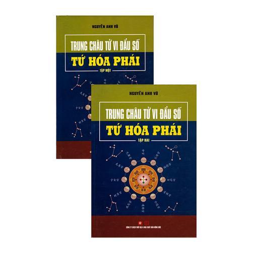 Mua Trung Châu Tử Vi Đẩu Số Tứ Hóa Phái (Trọn Bộ 2 Tập) - Nguyễn Anh Vũ