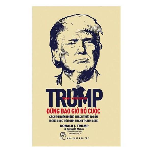 Sách - D. Trump - Đừng Bao Giờ Bỏ Cuộc (Tái Bản) - 2427715823621