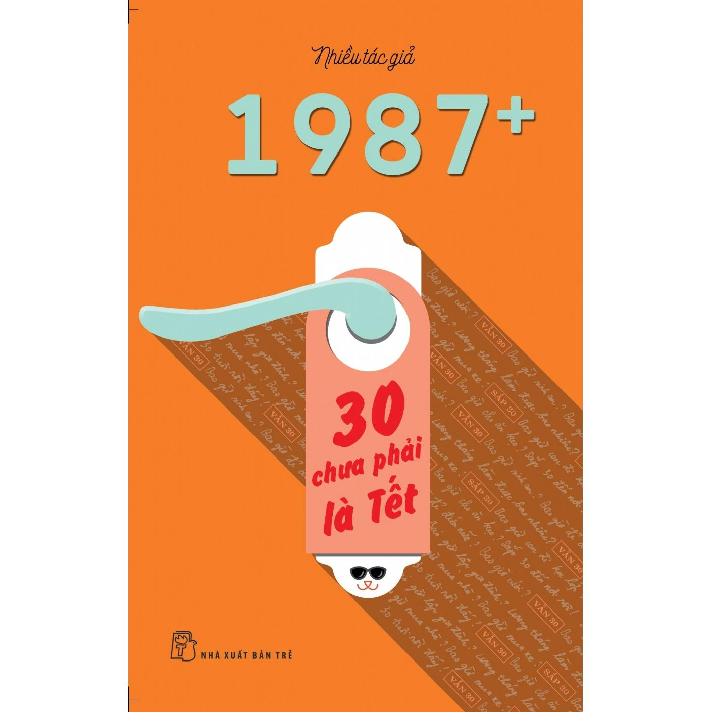 Mua 1987+: 30 chưa phải là tết
