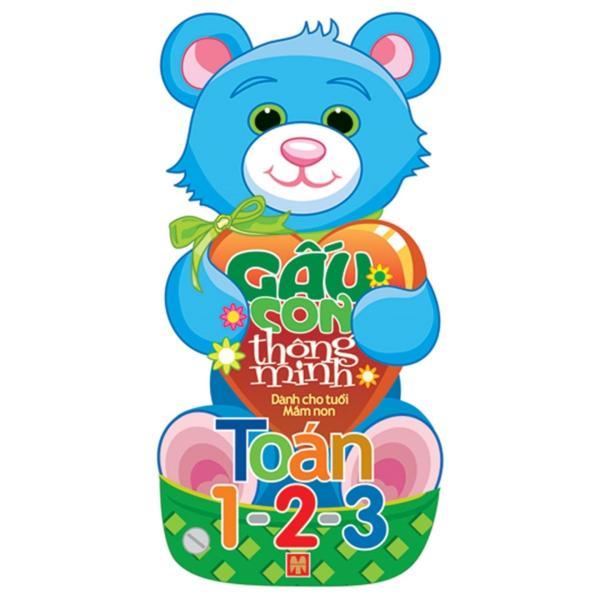 Sách: Gấu Con Thông Minh - Dành Cho Tuổi Mầm Non - Toán 1 2 3