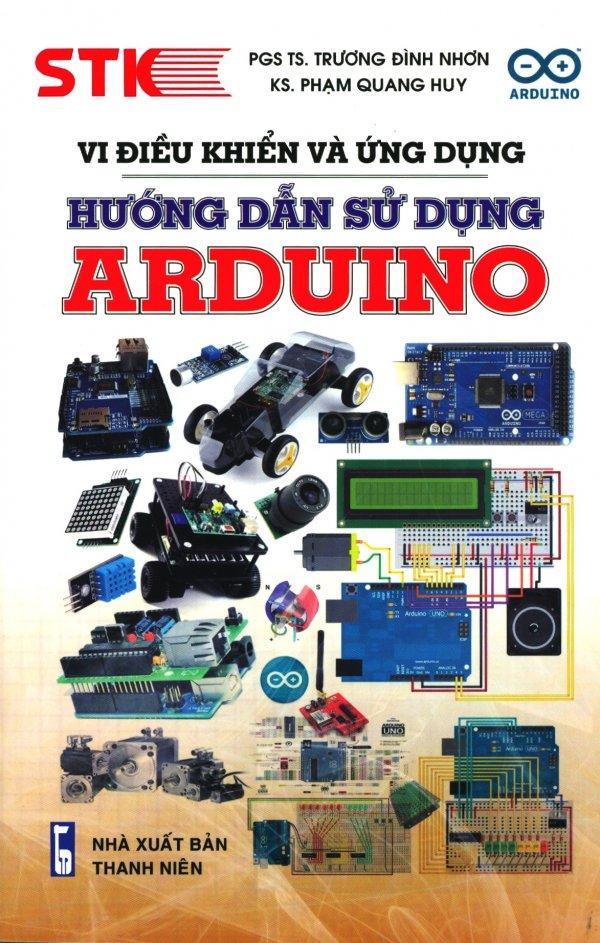 Mua Vi Điều Khiển Và Ứng Dụng - Hướng Dẫn Sử Dụng Arduino - KS. Phạm Quang Huy,KS. Phạm Quang Huy