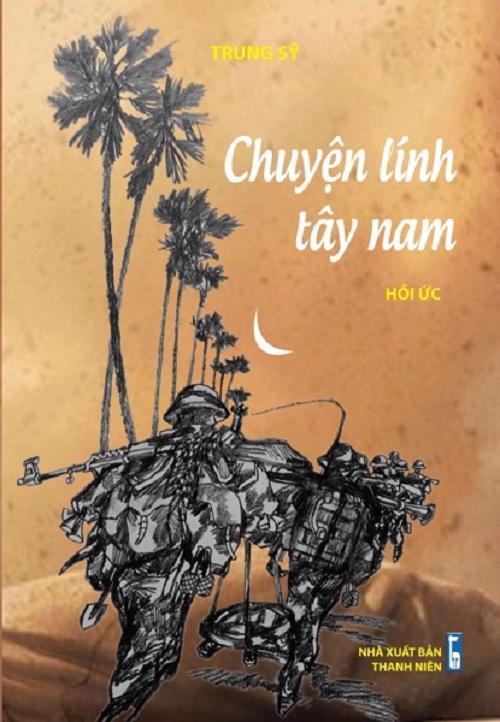 Mua Hồi Ức Chuyện Lính Tây Nam - Trung Sỹ - Xuân Tùng