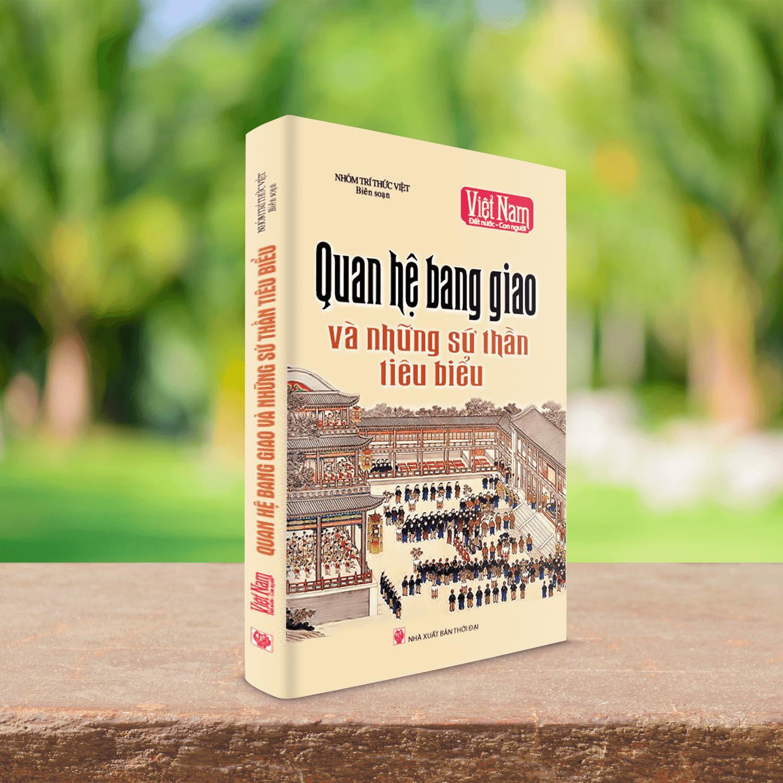 Mua Sách quan hệ bang giao và những sứ thần tiêu biểu trong lịch sử Việt Nam