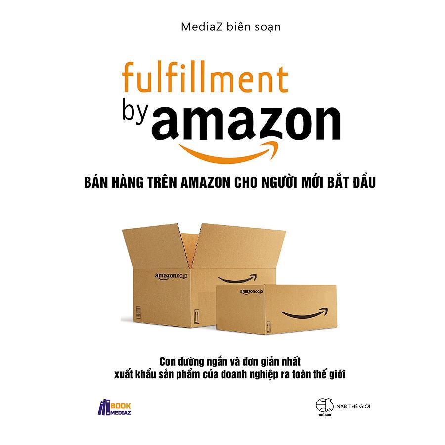 Mua Fulfillment By Amazon - Bán Hàng Trên Amazon Cho Người Mới Bắt Đầu - MediaZ Biên Soạn