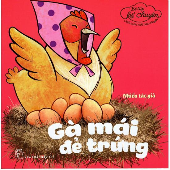 Mua Bé tập kể chuyện - Mỗi tuần một câu chuyện - Gà mái đẻ trứng