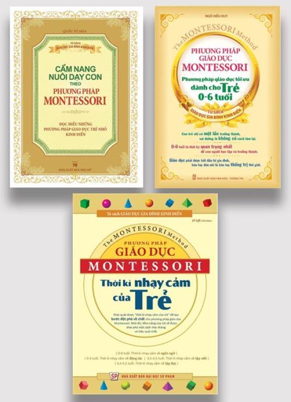 Sách: Combo 3 Cuốn: Cẩm Nang Nuôi Dạy Con Theo Phương Pháp Montessori + Phương Pháp Giáo Dục Montessori  + Phương Pháp Giáo Dục Montessori - Thời Kì Nhạy Cảm Của Trẻ