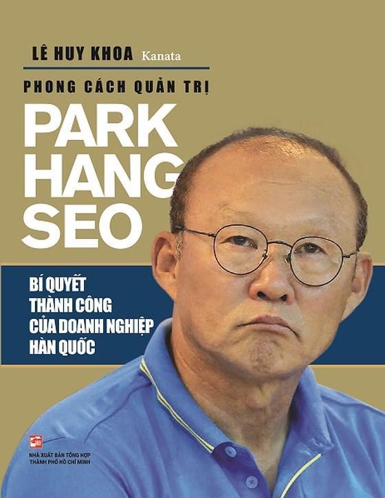 Mua Phong Cách Quản Trị Park Hang Seo - Bí Quyết Thành Công Của Doanh Nghiệp Hàn Quốc