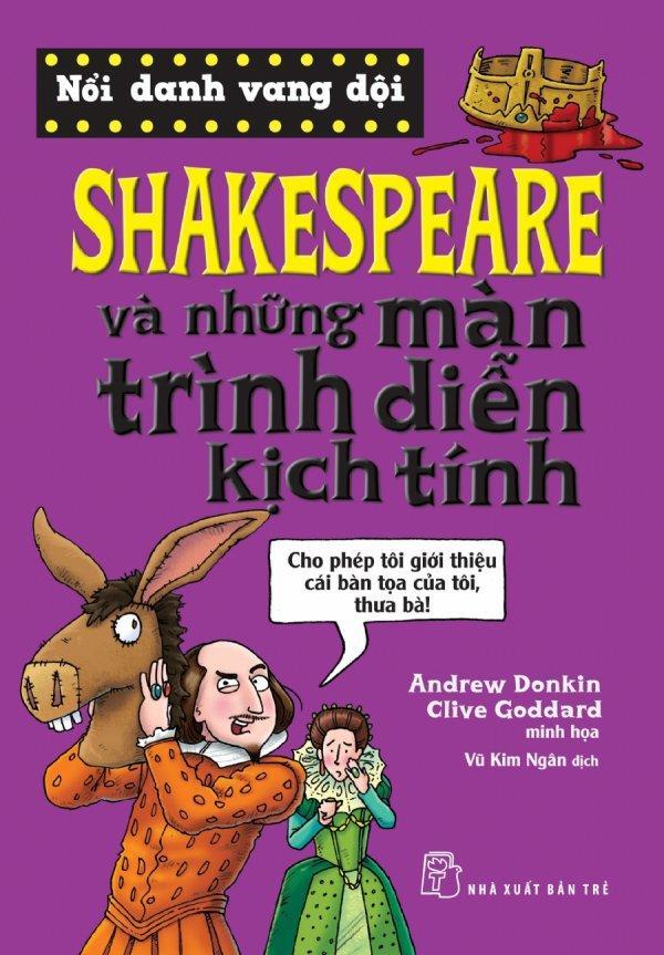 Mua Nổi Danh Vang Dội - Shakespeare Và Những Màn Trình Diễn Kịch Tính - Clive Goddard,Andrew Donkin,Vũ Kim Ngân