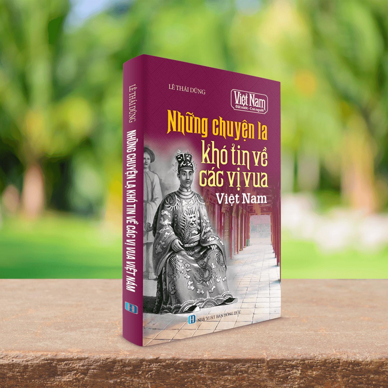 Mua Sách những chuyện lạ khó tin về các vị vua Việt Nam