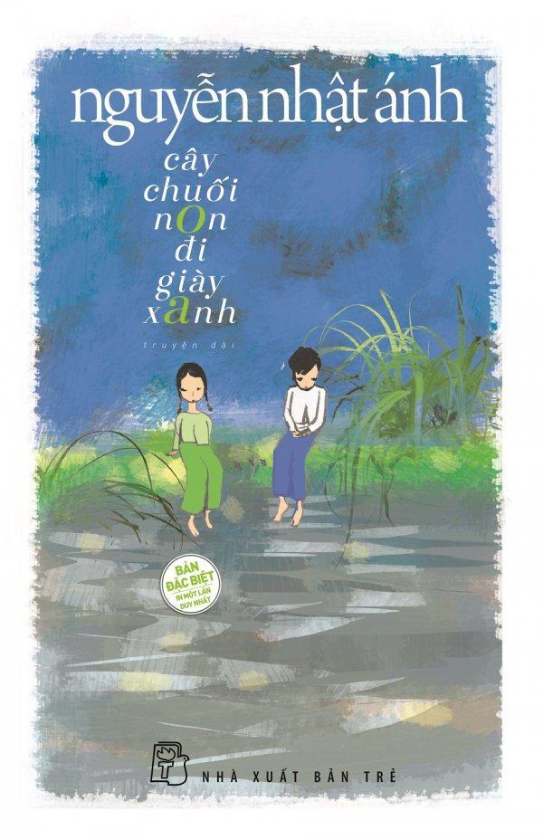 Cây Chuối Non Đi Giày Xanh (Bìa Cứng) (Quà Tặng: Postcard + Lịch 2018 Để Bàn 13 Tờ - Số Lượng Có Hạn) - Nguyễn Nhật Ánh Khuyến Mãi Sốc