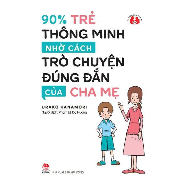 90% Trẻ Thông Minh Nhờ Cách Trò Chuyện Đúng Đắn Của Cha Mẹ
