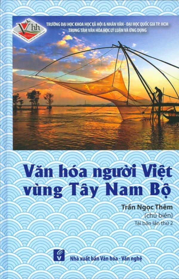 Mua Văn Hóa Người Việt Vùng Tây Nam Bộ (Tái Bản 2018) - Trần Ngọc Thêm