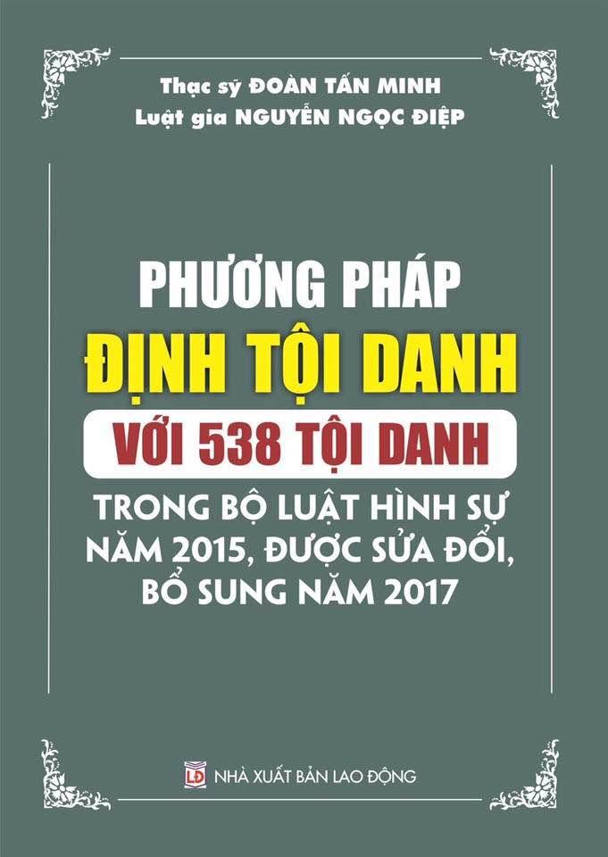 Mua Phương pháp định tội danh với 538 tội danh trong Bộ luật Hình sự năm 2015, được sửa đổi, bổ sung năm 2017