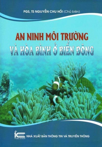 Mua An Ninh Môi Trường Và Hòa Bình Ở Biển Đông - Nguyễn Chu Hồi
