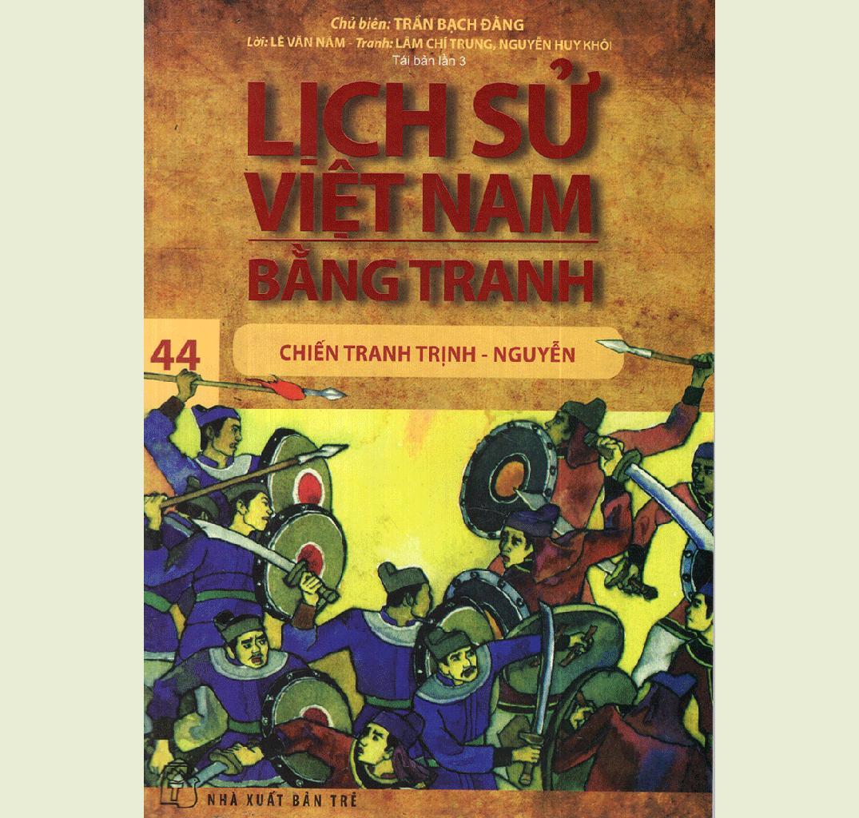 Mua Lịch sử Việt Nam bằng tranh - Tập 44: Chiến tranh Trịnh - Nguyễn (Tái bản lần 3)