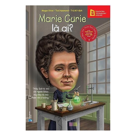 Mua Bộ sách chân dung những người thay đổi thế giới:  Marie Curie là ai?