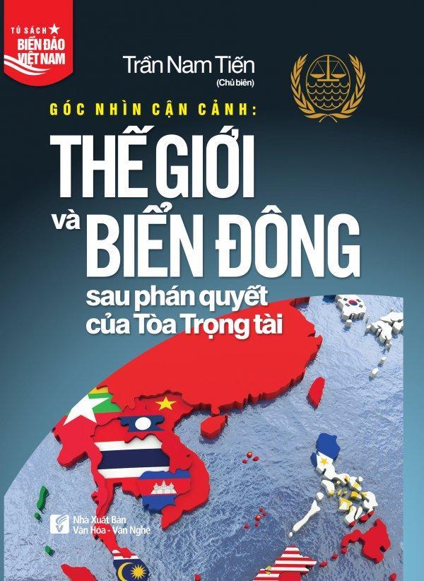 Mua Góc Nhìn Cận Cảnh: Thế Giới Và Biển Đông Sau Phán Quyết Của Tòa Trọng Tài - Trần Nam Tiến