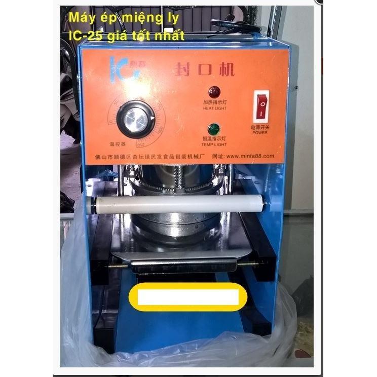 Máy dập miệng ly,máy dán màng cốc IC-25 Tặng màng ép 2kg