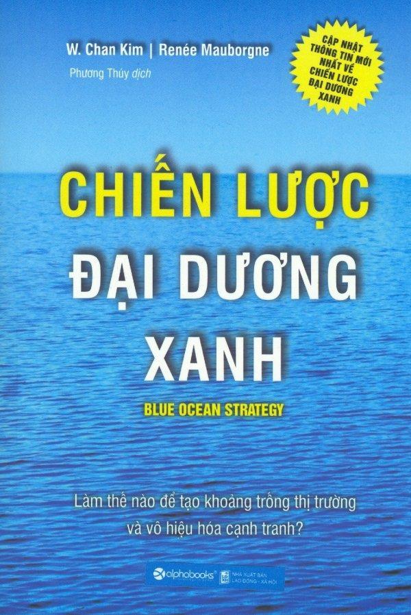 Mua Chiến Lược Đại Dương Xanh (Tái Bản 2017) - Phương Thúy,W. Chan Kim - Renée Mauborgne