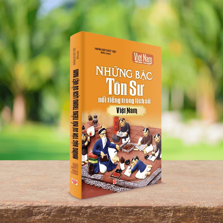 Mua Sách những bậc Tôn Sư nổi tiếng trong lịch sử Việt Nam
