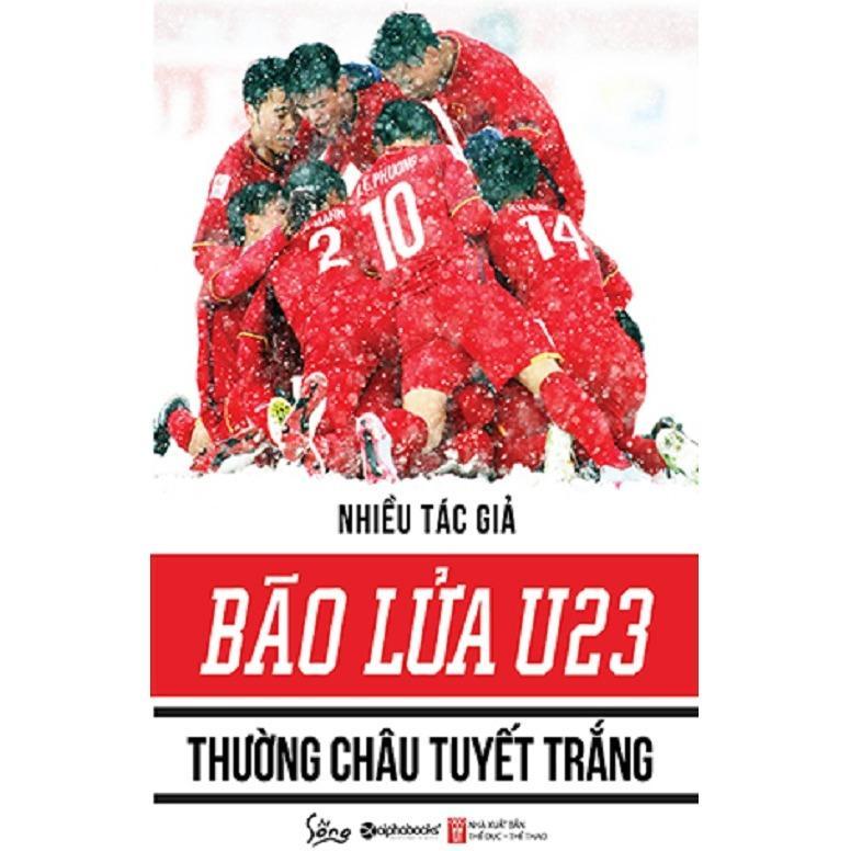 Mua Bão Lửa U23 - Thường Châu Tuyết Trắng - NXB Alphabooks