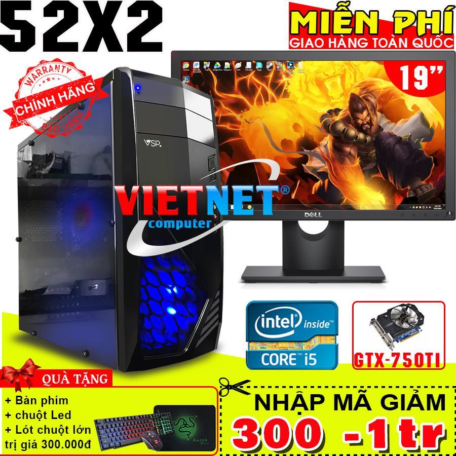 Máy tính chiến game VNgame 52X2 i5 2400 card GTX 750Ti 8GB Hdd 500GB + Dell 19inch