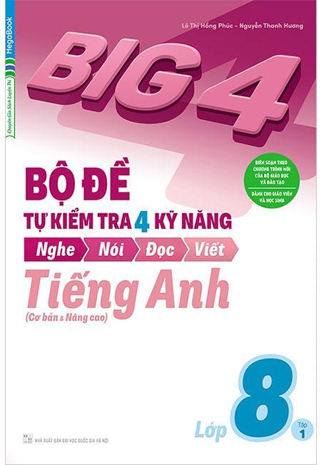 Big 4 Bộ Đề Tự Kiểm Tra 4 Kỹ Năng Nghe-Nói-Đọc-Viết Tiếng Anh Lớp 8 (Tập 1) Có Giá Rất Cạnh Tranh
