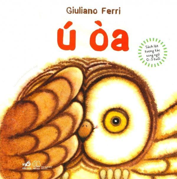 Mua Ú Òa (Sách Lật Tương Tác Song Ngữ 0 - 3 Tuổi) - G.E.Giam,Nguyễn Xuân Nhật,Giuliano Ferri
