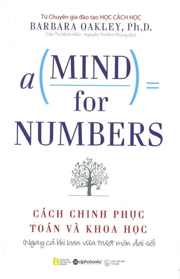 Mua A Mind For Numbers - Cách Chinh Phục Toán Và Khoa Học - Barbara Oakley,Trần Thị Minh Hiếu,Nguyễn Thị Kim Phụng